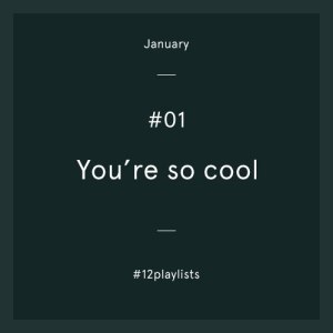 no1_so_cool #12playlists you're so cool 12 playlists gemma critchley